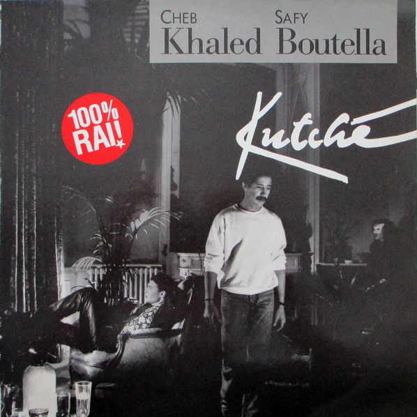 Cheb Khaled & Safy Boutella – Kutché