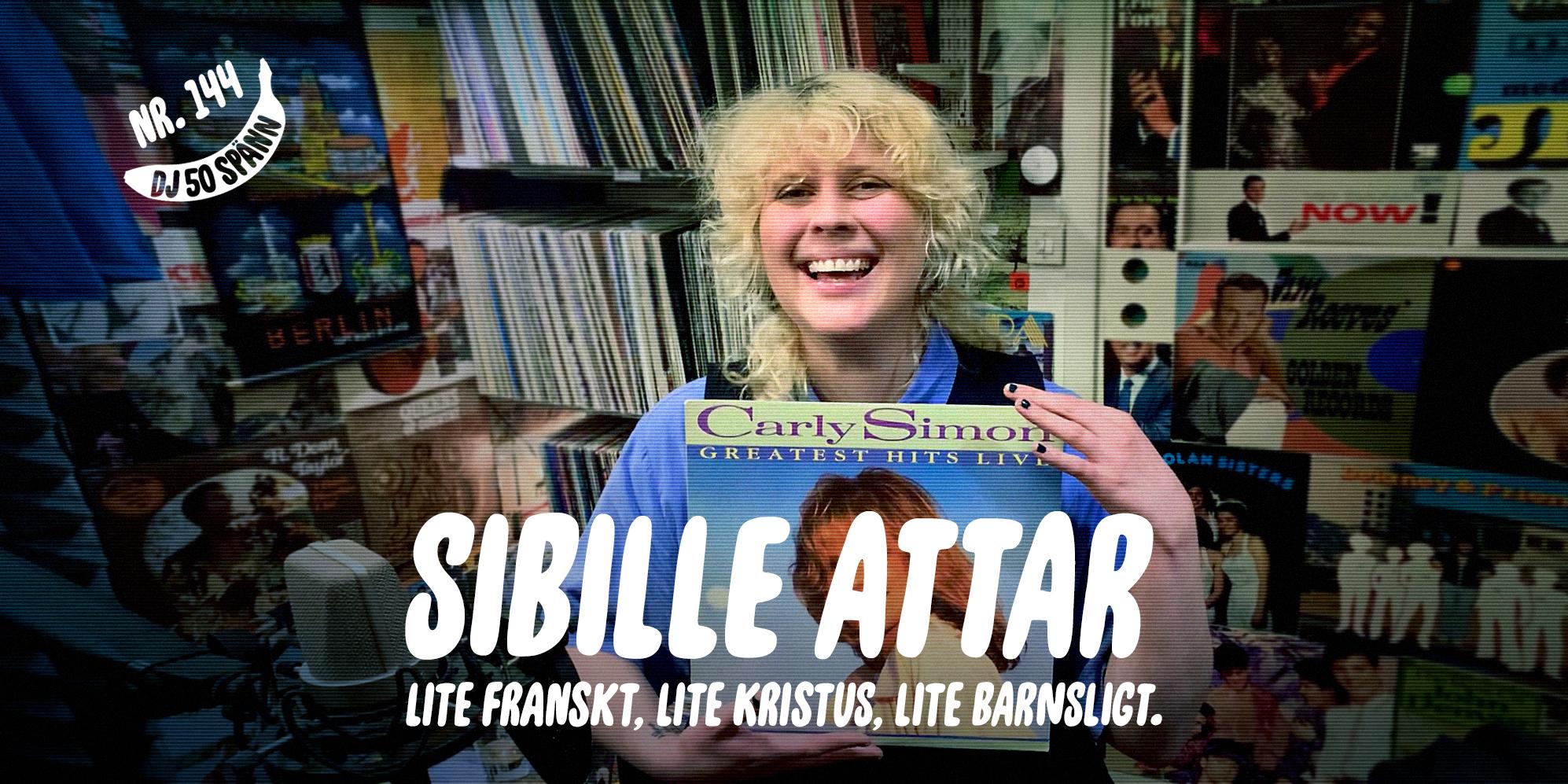 DJ50:- nr 144 med Sibille Attar