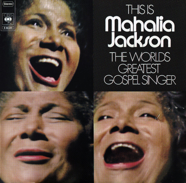 Mahalia Jackson –The World's Greatest Gospel Singer
