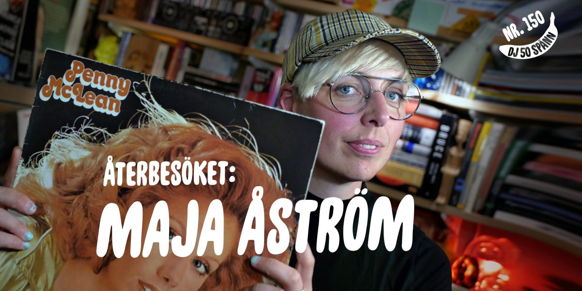 DJ50:- nr 150 med Maja Åström